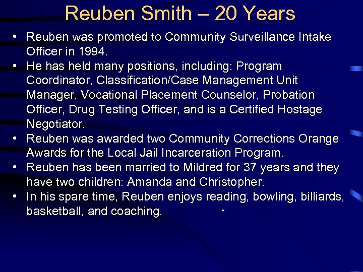 Reuben Smith – 20 Years • Reuben was promoted to Community Surveillance Intake Officer