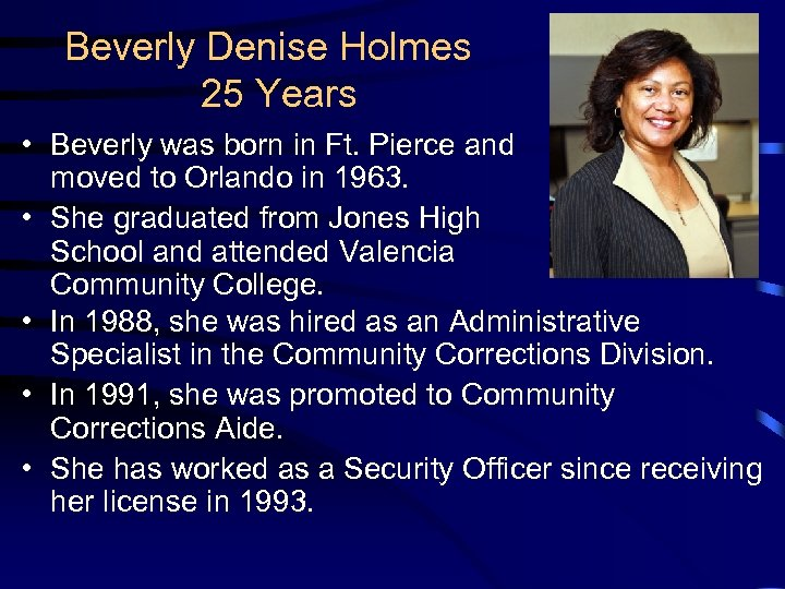 Beverly Denise Holmes 25 Years • Beverly was born in Ft. Pierce and moved