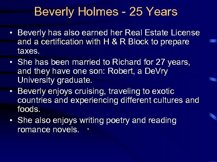 Beverly Holmes - 25 Years • Beverly has also earned her Real Estate License