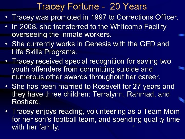 Tracey Fortune - 20 Years • Tracey was promoted in 1997 to Corrections Officer.
