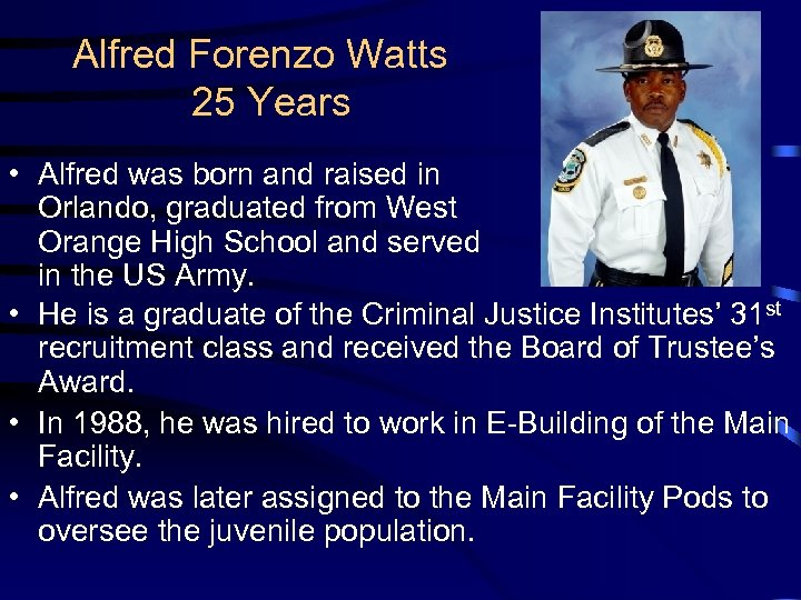 Alfred Forenzo Watts 25 Years • Alfred was born and raised in Orlando, graduated
