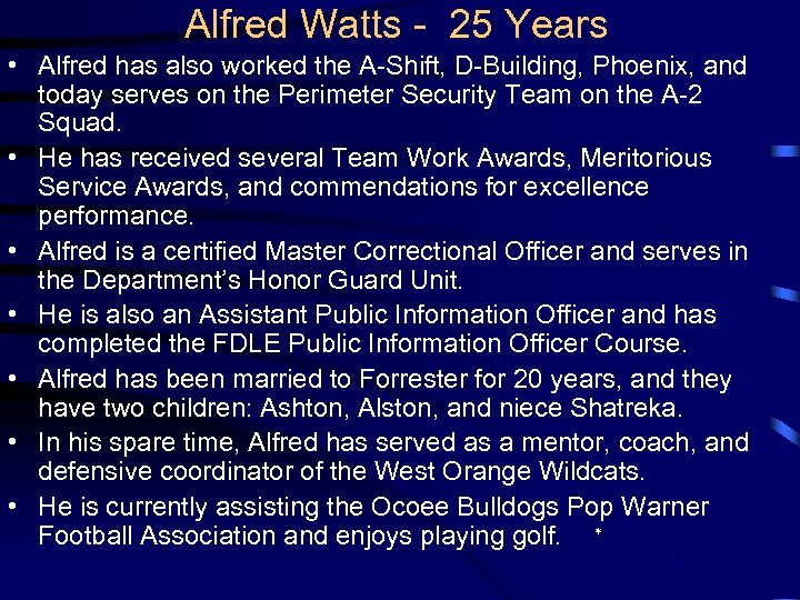 Alfred Watts - 25 Years • Alfred has also worked the A-Shift, D-Building, Phoenix,