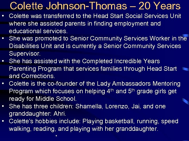 Colette Johnson-Thomas – 20 Years • Colette was transferred to the Head Start Social