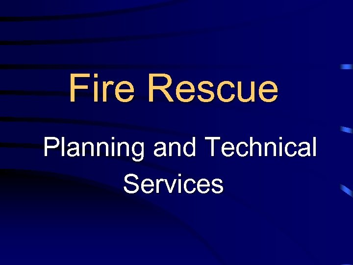 Fire Rescue Planning and Technical Services