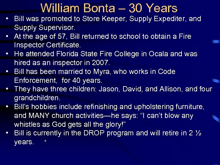 William Bonta – 30 Years • Bill was promoted to Store Keeper, Supply Expediter,