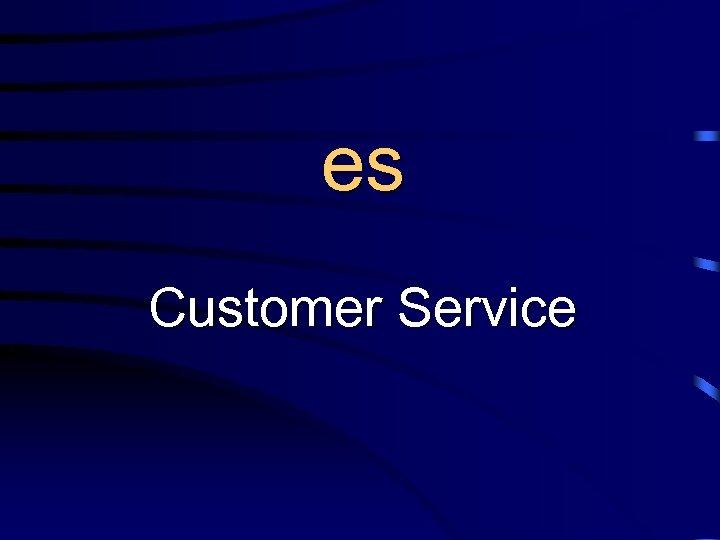 U es Customer Service
