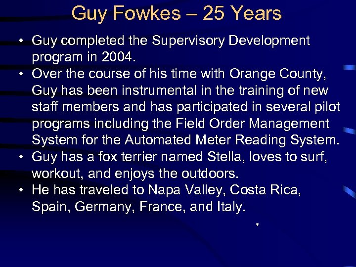 Guy Fowkes – 25 Years • Guy completed the Supervisory Development program in 2004.