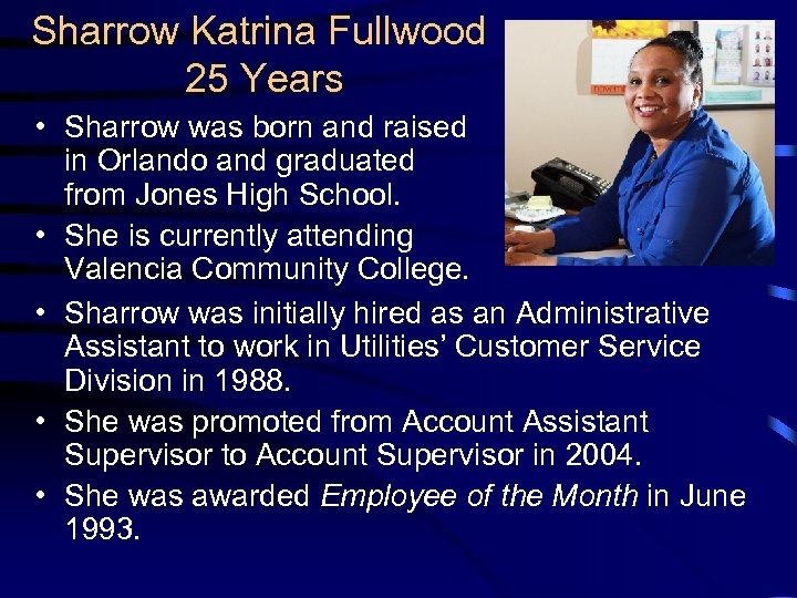 Sharrow Katrina Fullwood 25 Years • Sharrow was born and raised in Orlando and