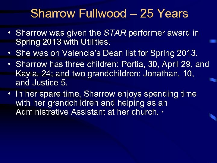 Sharrow Fullwood – 25 Years • Sharrow was given the STAR performer award in