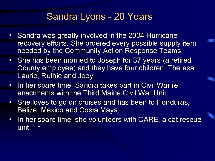 Sandra Lyons - 20 Years • Sandra was greatly involved in the 2004 Hurricane