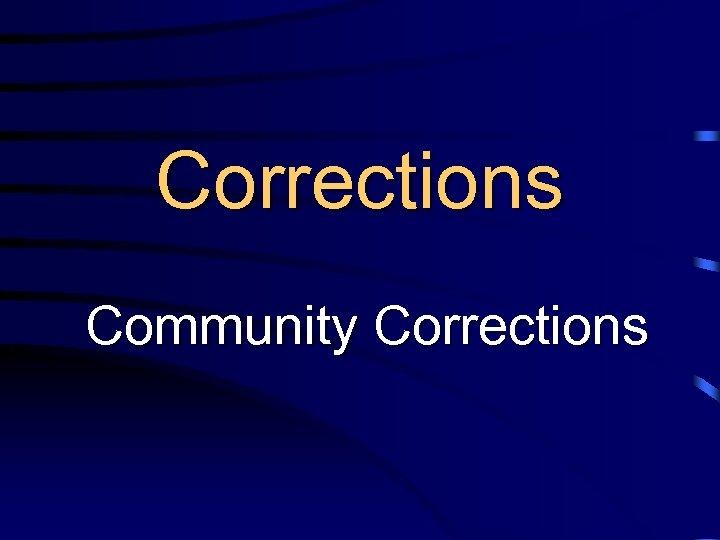 Corrections Community Corrections