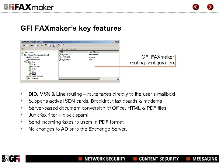 GFI FAXmaker's key features GFI FAXmaker routing configuration § § § DID, MSN &