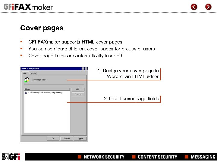 Cover pages § § § GFI FAXmaker supports HTML cover pages You can configure