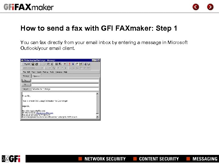 How to send a fax with GFI FAXmaker: Step 1 You can fax directly