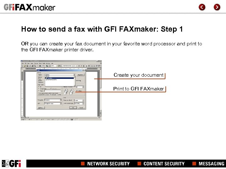How to send a fax with GFI FAXmaker: Step 1 OR you can create