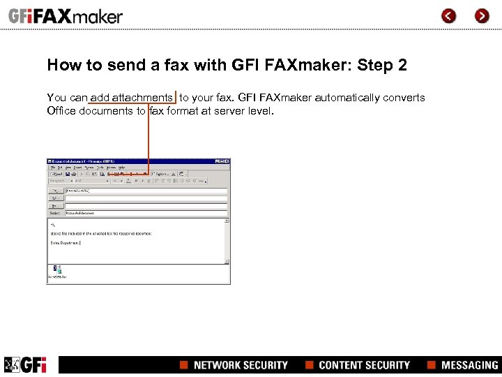 How to send a fax with GFI FAXmaker: Step 2 You can add attachments