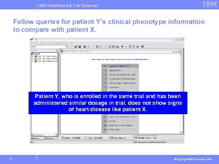 IBM Healthcare & Life Sciences Fellow queries for patient Y's clinical phenotype information to