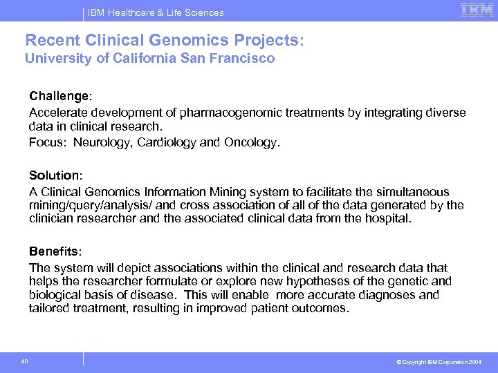 IBM Healthcare & Life Sciences Recent Clinical Genomics Projects: University of California San Francisco