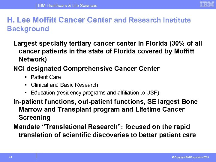IBM Healthcare & Life Sciences H. Lee Moffitt Cancer Center and Research Institute Background