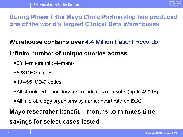 IBM Healthcare & Life Sciences During Phase I, the Mayo Clinic Partnership has produced