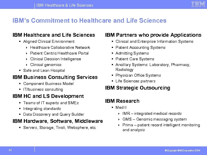 IBM Healthcare & Life Sciences IBM's Commitment to Healthcare and Life Sciences IBM Healthcare
