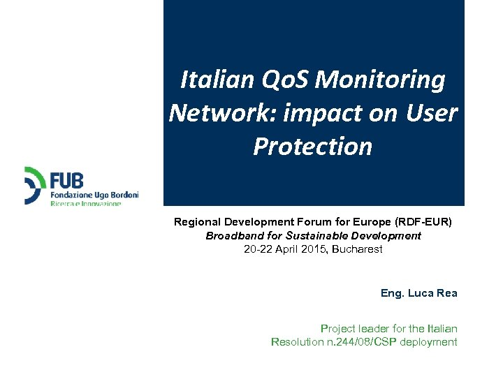 Italian Qo. S Monitoring Network: impact on User Protection Regional Development Forum for Europe