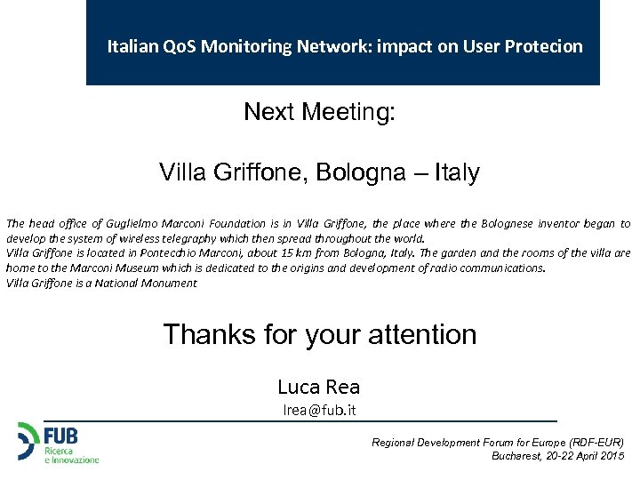 Italian Qo. S Monitoring Network: impact on User Protecion Next Meeting: Villa Griffone, Bologna