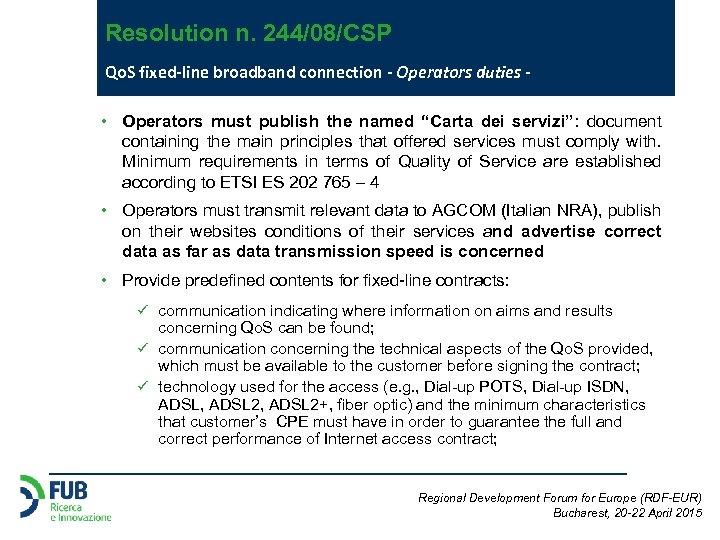 Resolution n. 244/08/CSP Qo. S fixed-line broadband connection - Operators duties • Operators must