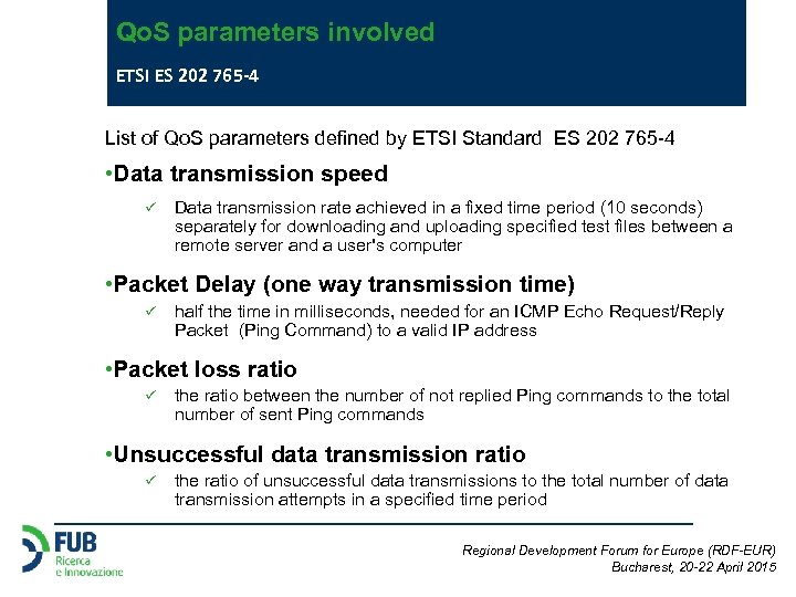 Qo. S parameters involved ETSI ES 202 765 -4 List of Qo. S parameters