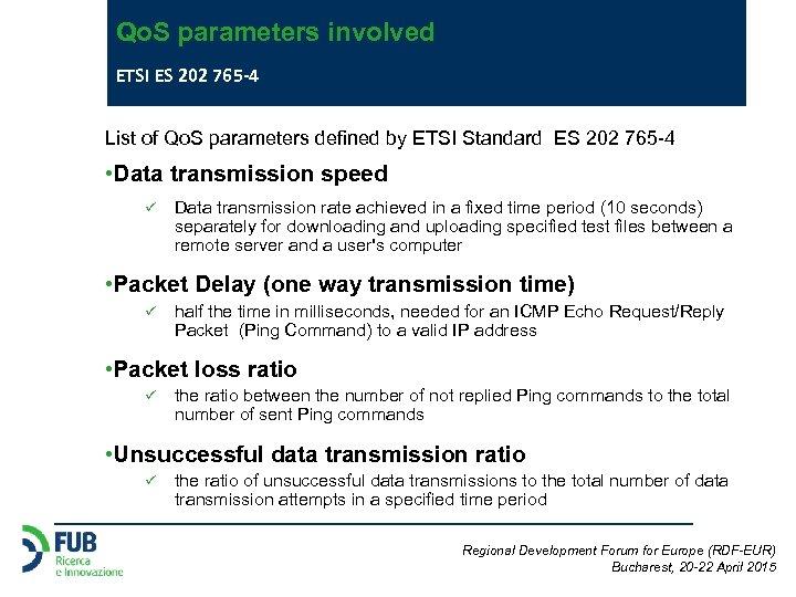 Qo. S parameters involved ETSI ES 202 765 -4 List of Qo. S parameters