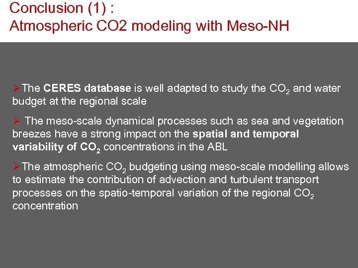 Conclusion (1) : Atmospheric CO 2 modeling with Meso-NH ØThe CERES database is well