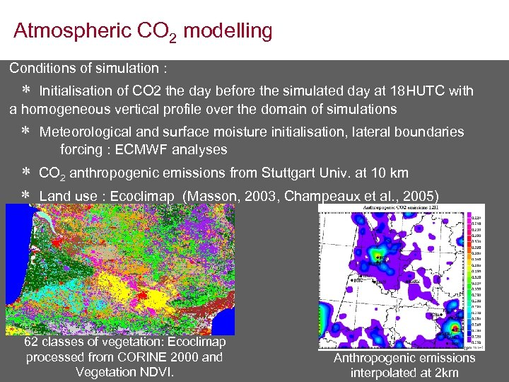 Atmospheric CO 2 modelling Conditions of simulation : Initialisation of CO 2 the day