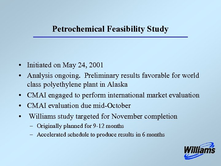 Petrochemical Feasibility Study • Initiated on May 24, 2001 • Analysis ongoing. Preliminary results