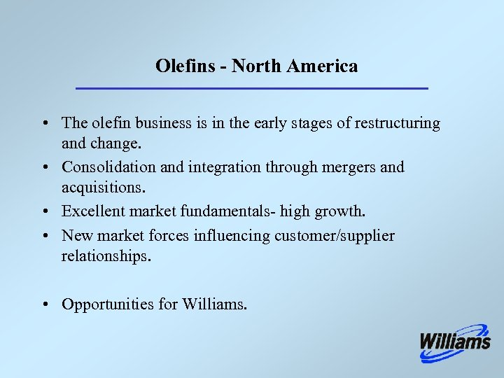 Olefins - North America • The olefin business is in the early stages of