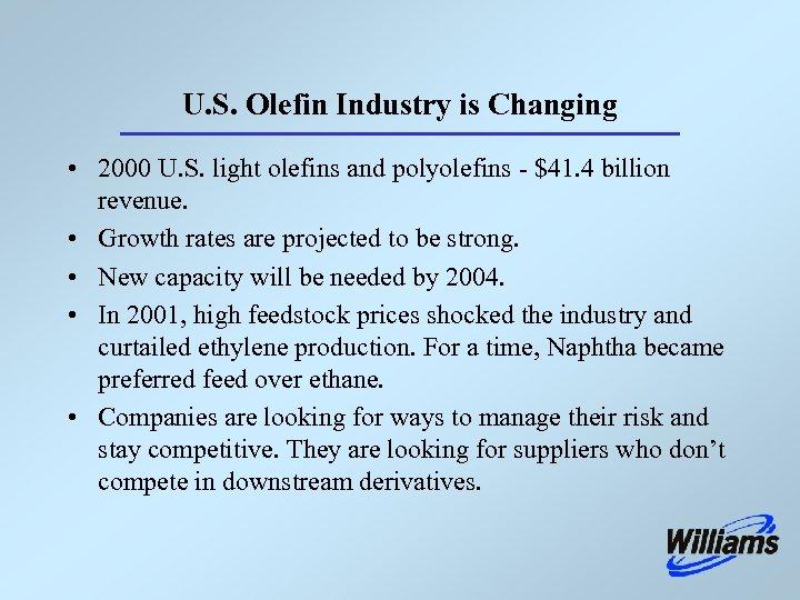 U. S. Olefin Industry is Changing • 2000 U. S. light olefins and polyolefins