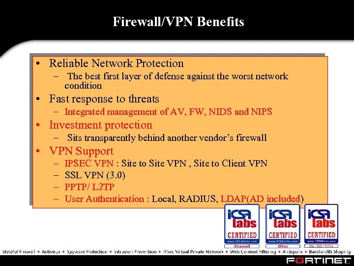 Firewall/VPN Benefits • Reliable Network Protection – The best first layer of defense against
