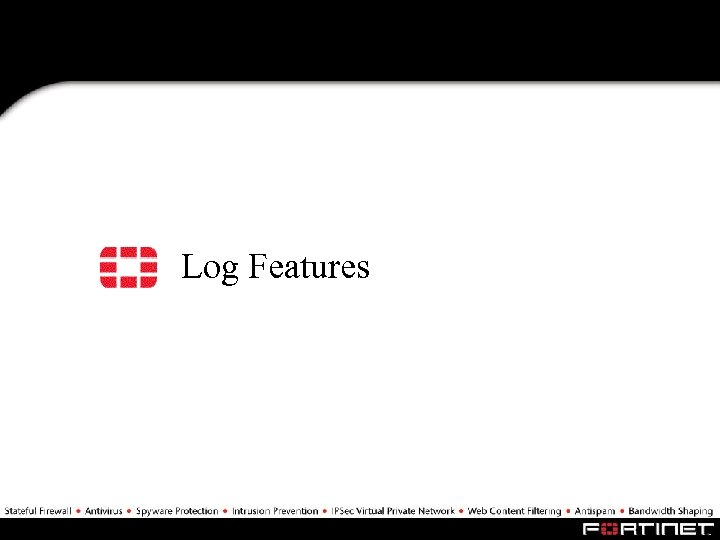 Log Features