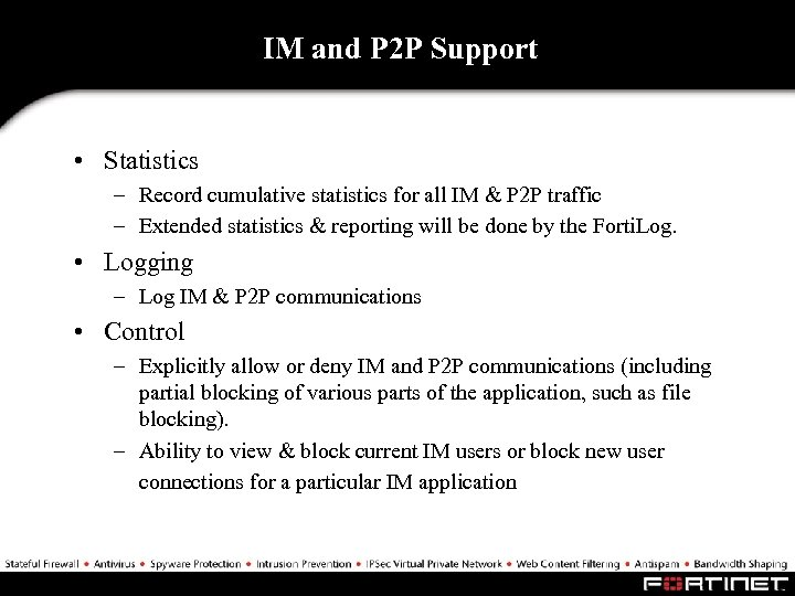IM and P 2 P Support • Statistics – Record cumulative statistics for all