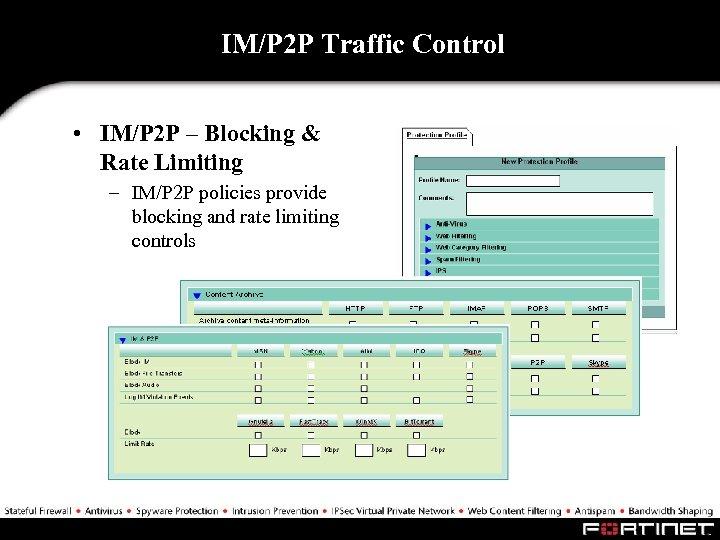 IM/P 2 P Traffic Control • IM/P 2 P – Blocking & Rate Limiting