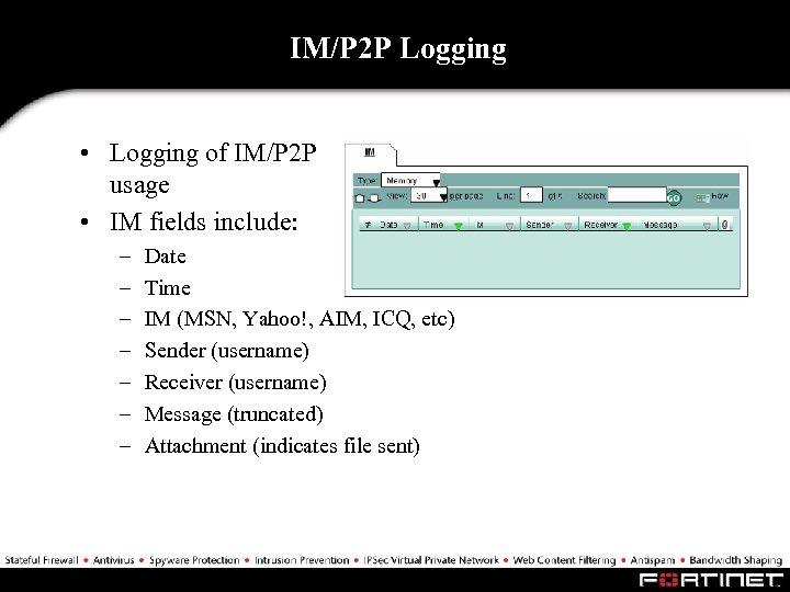 IM/P 2 P Logging • Logging of IM/P 2 P usage • IM fields