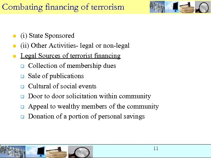 Combating financing of terrorism n n n (i) State Sponsored (ii) Other Activities- legal