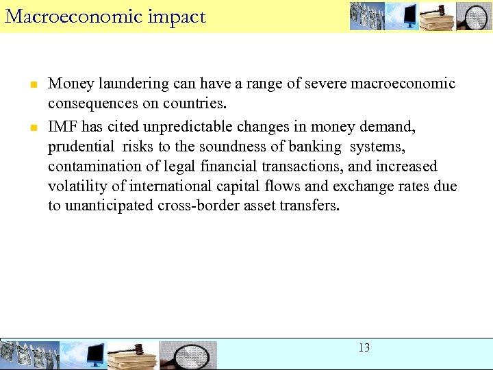 Macroeconomic impact n n Money laundering can have a range of severe macroeconomic consequences