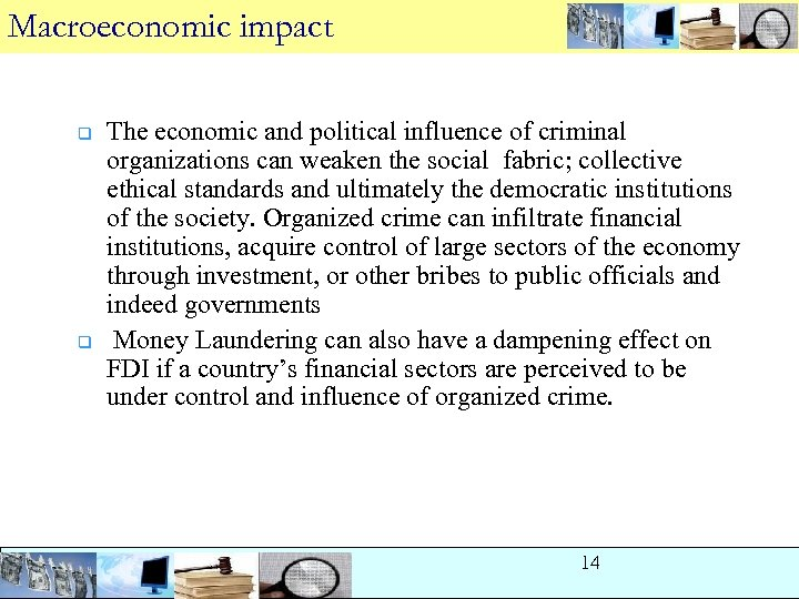 Macroeconomic impact q q The economic and political influence of criminal organizations can weaken