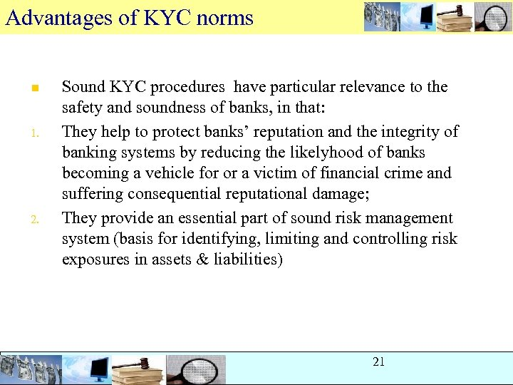 Advantages of KYC norms n 1. 2. Sound KYC procedures have particular relevance to