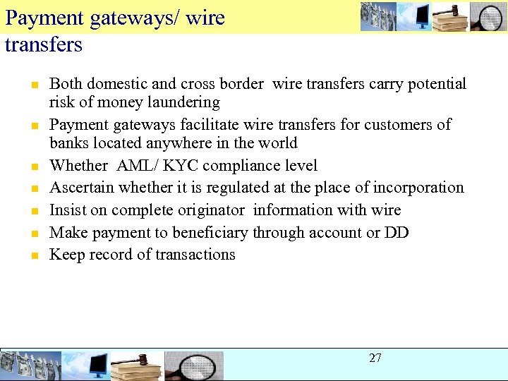 Payment gateways/ wire transfers n n n n Both domestic and cross border wire