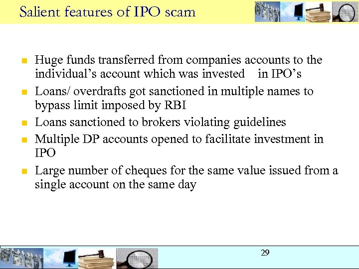 Salient features of IPO scam n n n Huge funds transferred from companies accounts