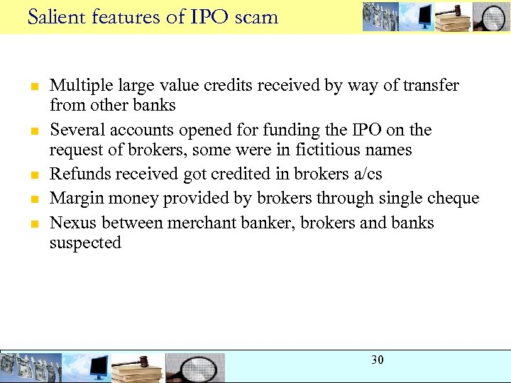 Salient features of IPO scam n n n Multiple large value credits received by