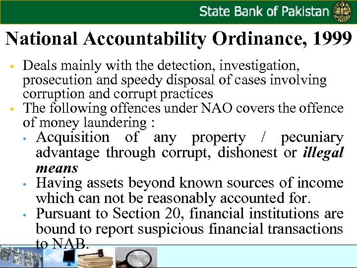 National Accountability Ordinance, 1999 § § Deals mainly with the detection, investigation, prosecution and