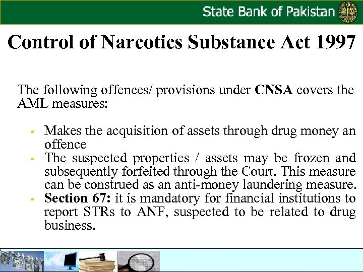 Control of Narcotics Substance Act 1997 The following offences/ provisions under CNSA covers the