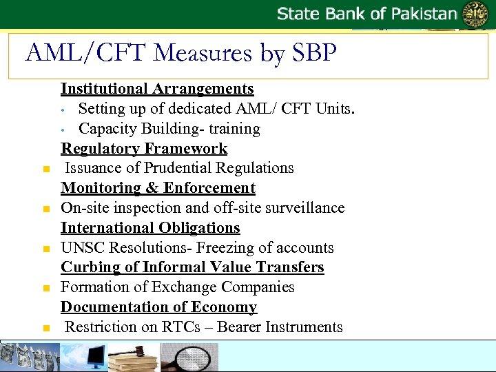 AML/CFT Measures by SBP n n n Institutional Arrangements • Setting up of dedicated